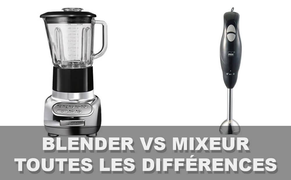différences blender et mixeur