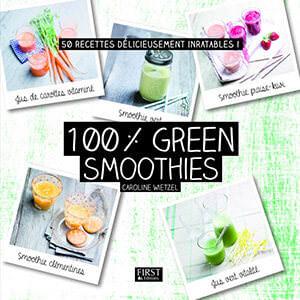 100% green smoothies de Caroline WIETZEL