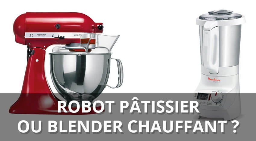 robot pâtissier ou blender chauffant